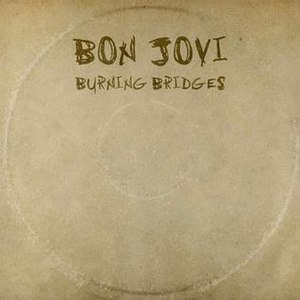 Burning Bridges (Bon Jovi album) - Image: Bon Jovi Burning Bridges album cover