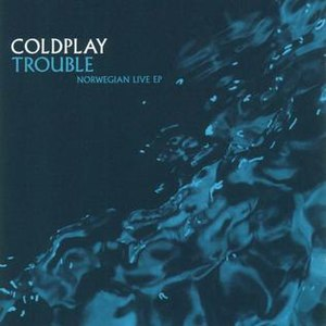 Trouble (Coldplay song)