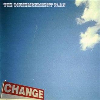 Change (The Dismemberment Plan album) - Image: DP Change