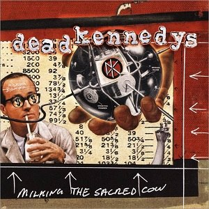Milking the Sacred Cow - Image: Dead Kennedys Milking the Sacred Cow cover