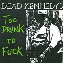 Dead Kennedys - Too Drunk to Fuck cover.jpg