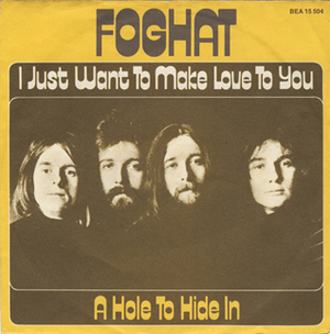 I Just Want to Make Love to You - Image: Foghat I Just Want To Make Love To You