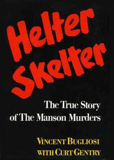 <i>Helter Skelter</i> (book) 1974 book by Vincent Bugliosi and Curt Gentry