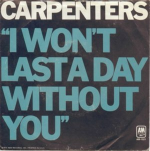 I Won't Last a Day Without You - Image: I Won't Last a Day Without You
