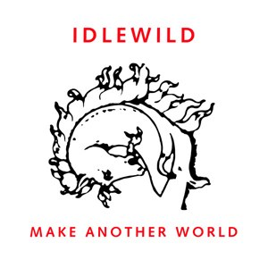Make Another World - Image: Idlewild Make Another World