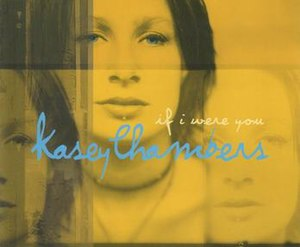 If I Were You (Kasey Chambers song) - Image: If I Were You by Kasey Chambers