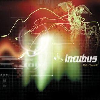 Make Yourself - Image: Incubus make yourself