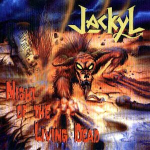 Night of the Living Dead (album) - Image: Jackyl night of the living dead