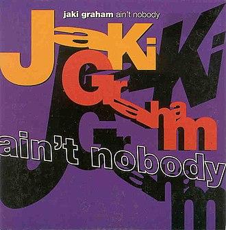 Ain't Nobody - Image: Jaki Graham Ain't Nobody