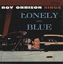 Lonely and Blue - Roy Orbison.jpg