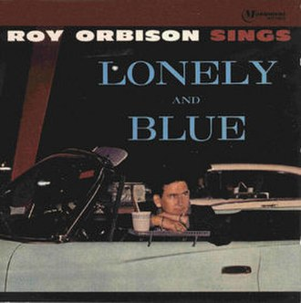 Lonely and Blue - Image: Lonely and Blue Roy Orbison