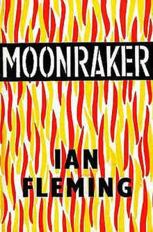 The background to the bookcover is a stylised red and yellow flame motif, in front of which is the title MOONRAKER in white letters on a black band, and the author, Ian Fleming, in black lettering