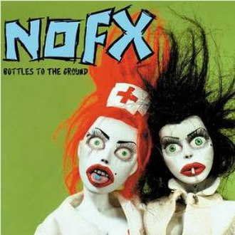 Bottles to the Ground - Image: NOFX Bottles to the Ground cover