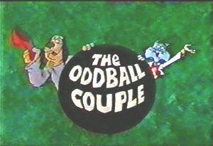 The Oddball Couple - Title card for DePatie-Freleng's The Oddball Couple, featuring Fleabag (left) and Spiffy (right).