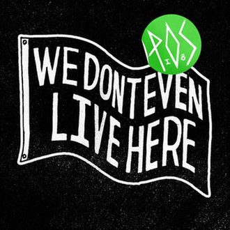 We Don't Even Live Here - Image: P.O.S – We Don't Even Live Here
