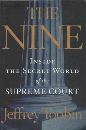 The Nine: Inside the Secret World of the Supreme Court - The cover of the book