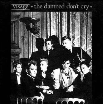 The Damned Don't Cry (song) - Image: Visage Damned Don't Cry