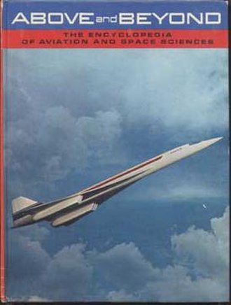 Above and Beyond: The Encyclopedia of Aviation and Space Sciences - Image: Above and Beyond The Encyclopedia of Aviation and Space Sciences (book cover)