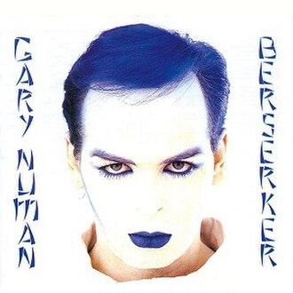 Berserker (Gary Numan album) - Image: Berserkernuman