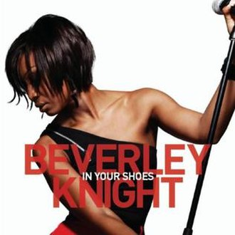 In Your Shoes - Image: Beverley Knight In Your Shoes