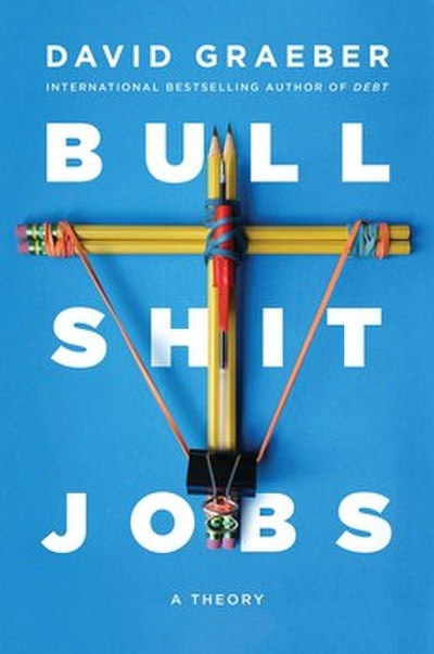 Picture of a book: Bullshit Jobs
