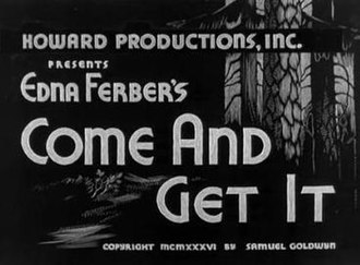 Come and Get It (1936 film) - Image: Come And Get It Film