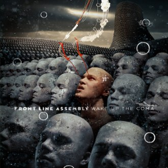Wake Up the Coma - Image: Cover of the Front Line Assembly album Wake Up the Coma