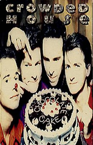 Chocolate Cake (song) - Image: Crowded House Chocolate Cake