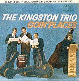 Goin' Places (The Kingston Trio album) - Image: Goinplaceskingstontr io