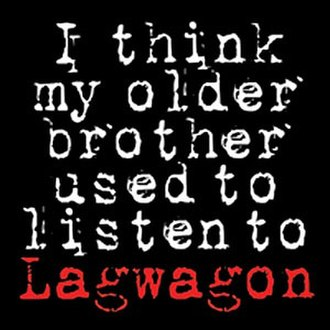 I Think My Older Brother Used to Listen to Lagwagon - Image: I Think My Older Brother Used to Listen to Lagwagon