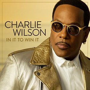 In It to Win It (Charlie Wilson album) - Image: In It to Win It Charlie