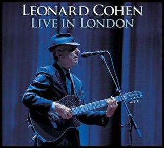 <i>Live in London</i> (Leonard Cohen album) 2009 live album by Leonard Cohen