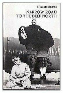 <i>Narrow Road to the Deep North</i> Play written by Edward Bond
