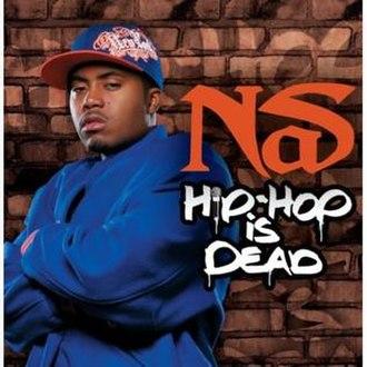 Hip Hop Is Dead (song) - Image: Nas hiphopisdead 28200629