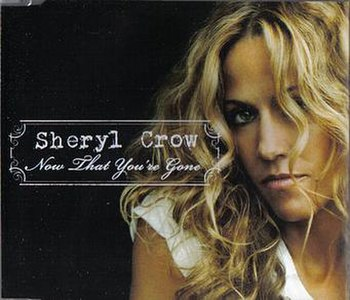 Now That You're Gone (Sheryl Crow song)