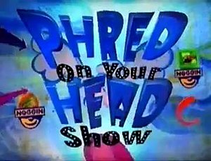 Phred on Your Head Show - Title card