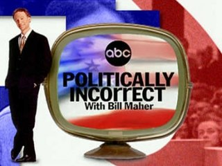 <i>Politically Incorrect</i> American late-night, half-hour political talk show hosted by Bill Maher