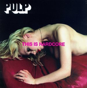 This Is Hardcore - Image: Pulp This Is Hardcore
