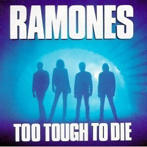 Too Tough to Die - Image: Ramones Too Tough to Die cover