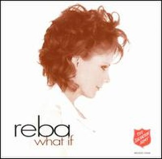 What If (Reba McEntire song) - Image: Reba Mc Entire What If