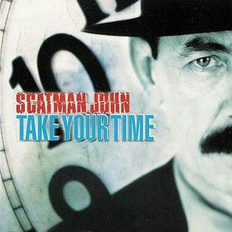 Take Your Time (album) - Image: Scatman John Take Your Time