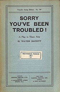 <i>Sorry Youve Been Troubled</i> Play by Walter C. Hackett