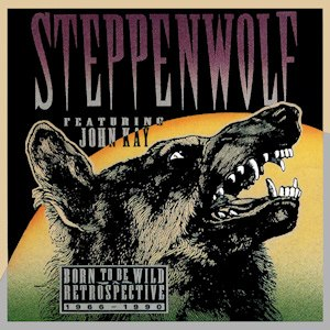 Born to Be Wild – A Retrospective - Image: Steppenwolf A Retrospective Front