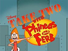 Take Two with Phineas and Ferb intertitle.JPEG