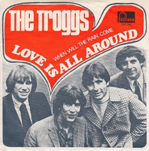 Love Is All Around - Image: The Troggs Love Is All Around