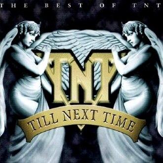 Till Next Time – The Best of TNT - Image: Till Next Time