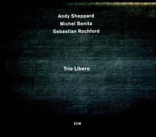 <i>Trio Libero</i> 2012 studio album by Andy Sheppard