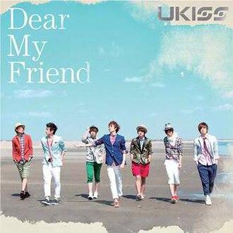 Dear My Friend (U-KISS song) - Image: Ukiss Dear My Friend CD