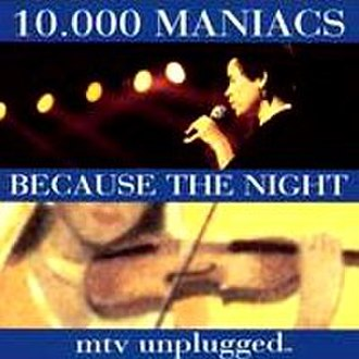 Because the Night - Image: 10,000 Maniacs Because the Night cover