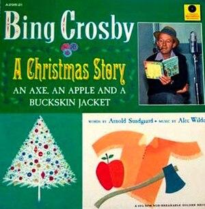A Christmas Story - An Axe, An Apple and a Buckskin Jacket - Image: A Christmas Story An Axe, An Apple and a Buckskin Jacket (album cover)